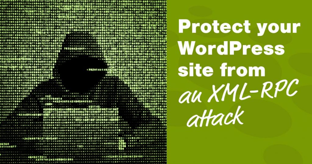 Protect your WordPress site from an XML-RPC attack