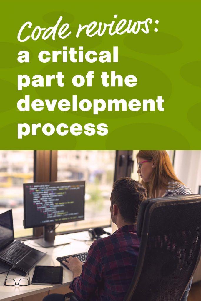 Code reviews: a critical part of the development process