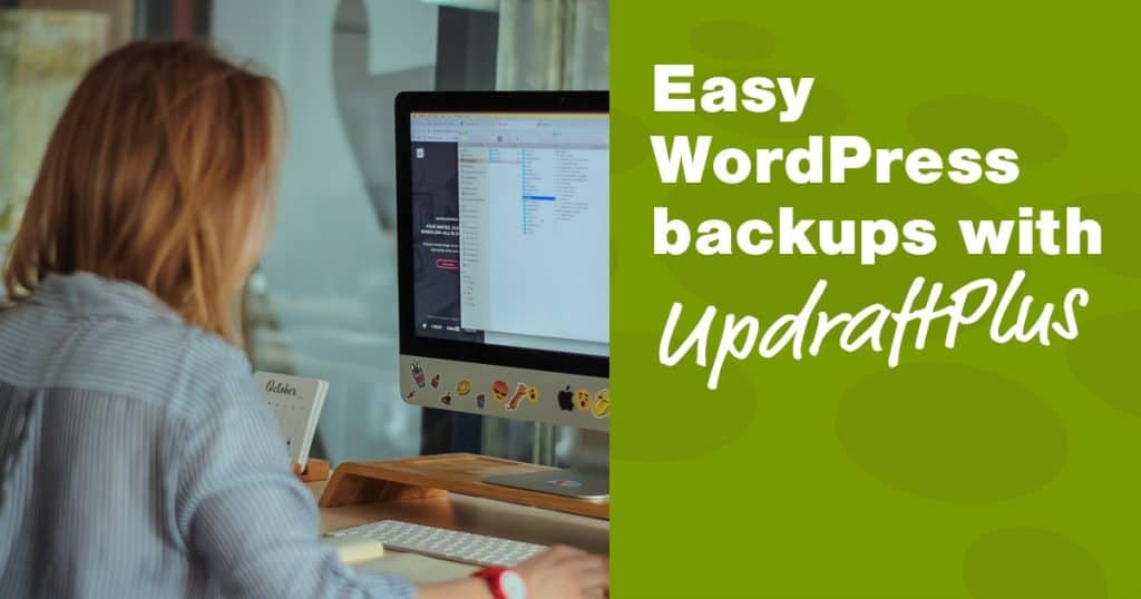 Easy WordPress backups with UpdraftPlus