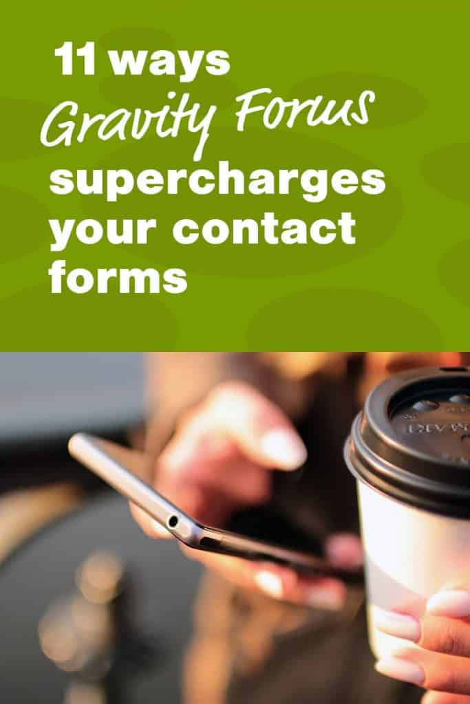11 ways Gravity Forms supercharges your contact forms