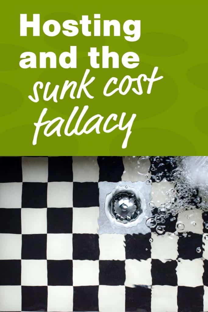 Hosting and the sunk cost fallacy