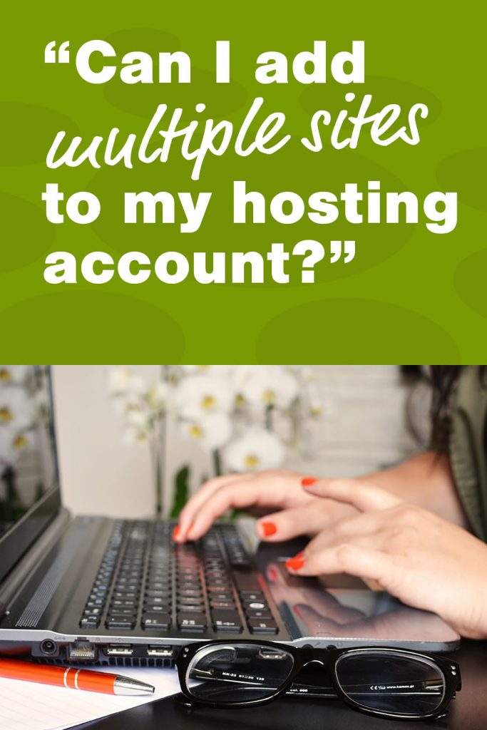 Can I add multiple sites to my hosting account?