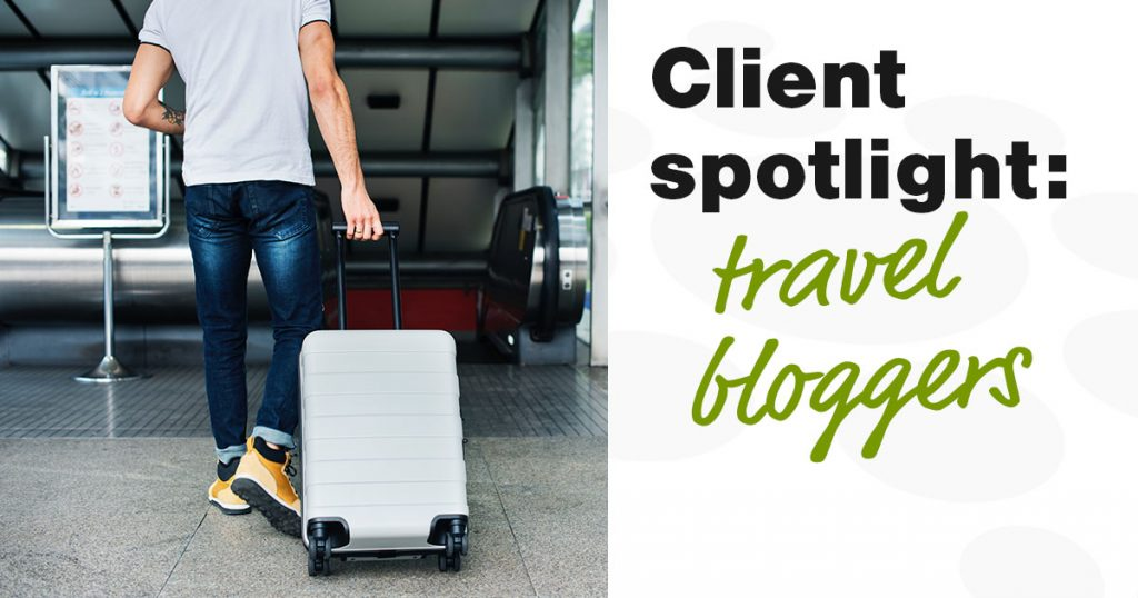 Client spotlight: what it means to be a travel blogger
