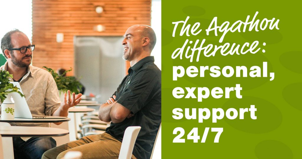 The Agathon difference: personal, expert support 24/7