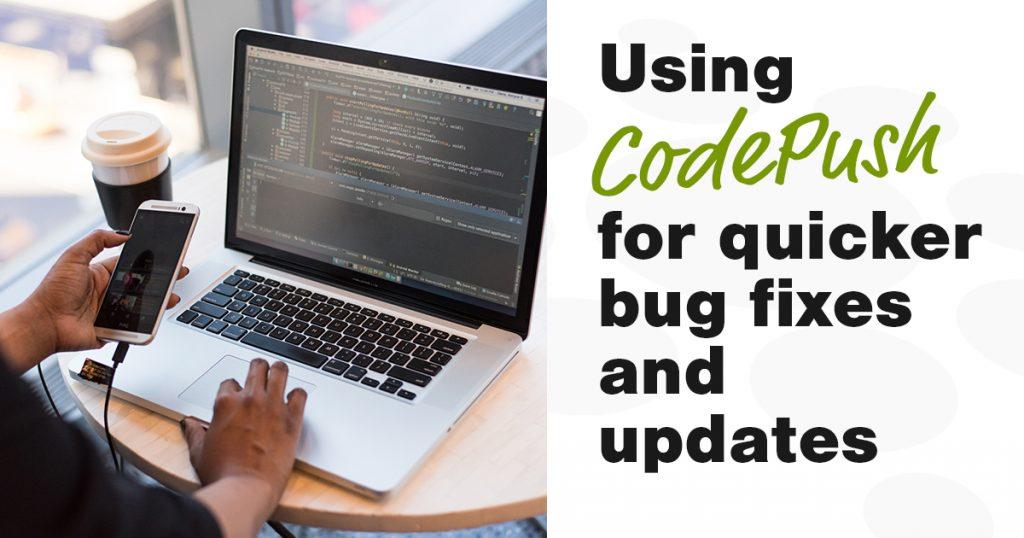 Using CodePush for quicker bug fixes & updates