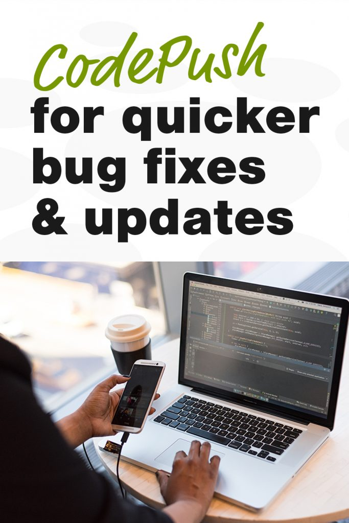 Using CodePush for easy bug fixes & updates